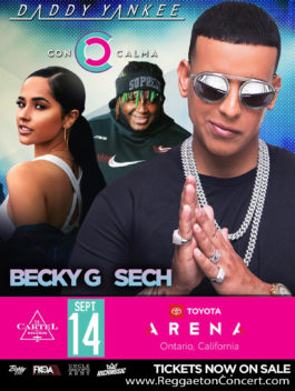 Daddy Yankee,Becky G and Sech Concert at The Toyota Arena Ontario California